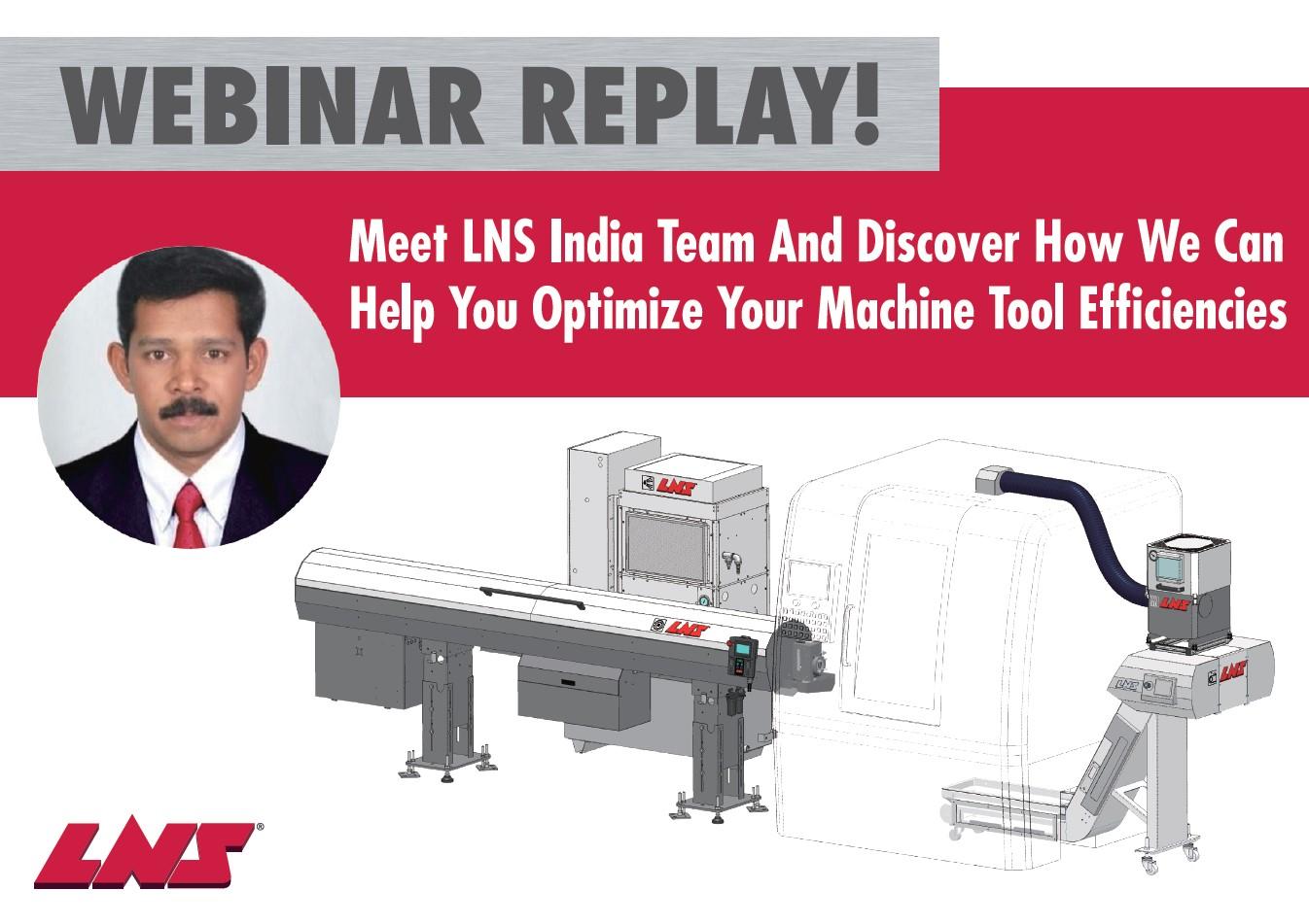 INDIA WEBINAR: Meet LNS India Team & Discover How We Can Help You Optimize Your Machine Tool Efficiencies